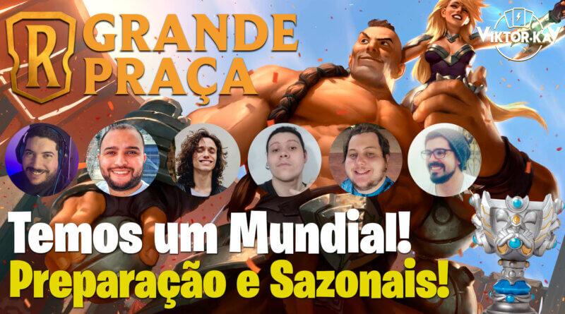 Grande Praca #21 - Mundial de Legends of Runeterra