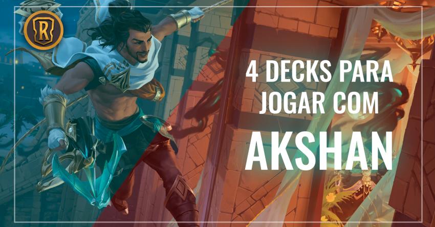 4 decks para jogar com Akshan - Lazyguga
