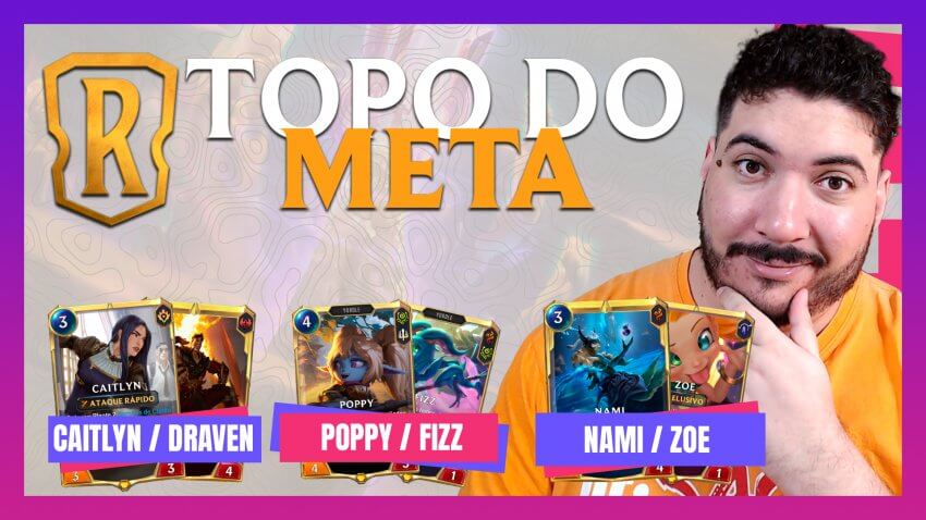 Topo do Meta #7 - Caitlyn / Draven, Fizz / Poppy, Nami / Zoe
